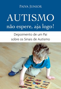 Capa do Livro: Autismo - Não espere, aja logo!