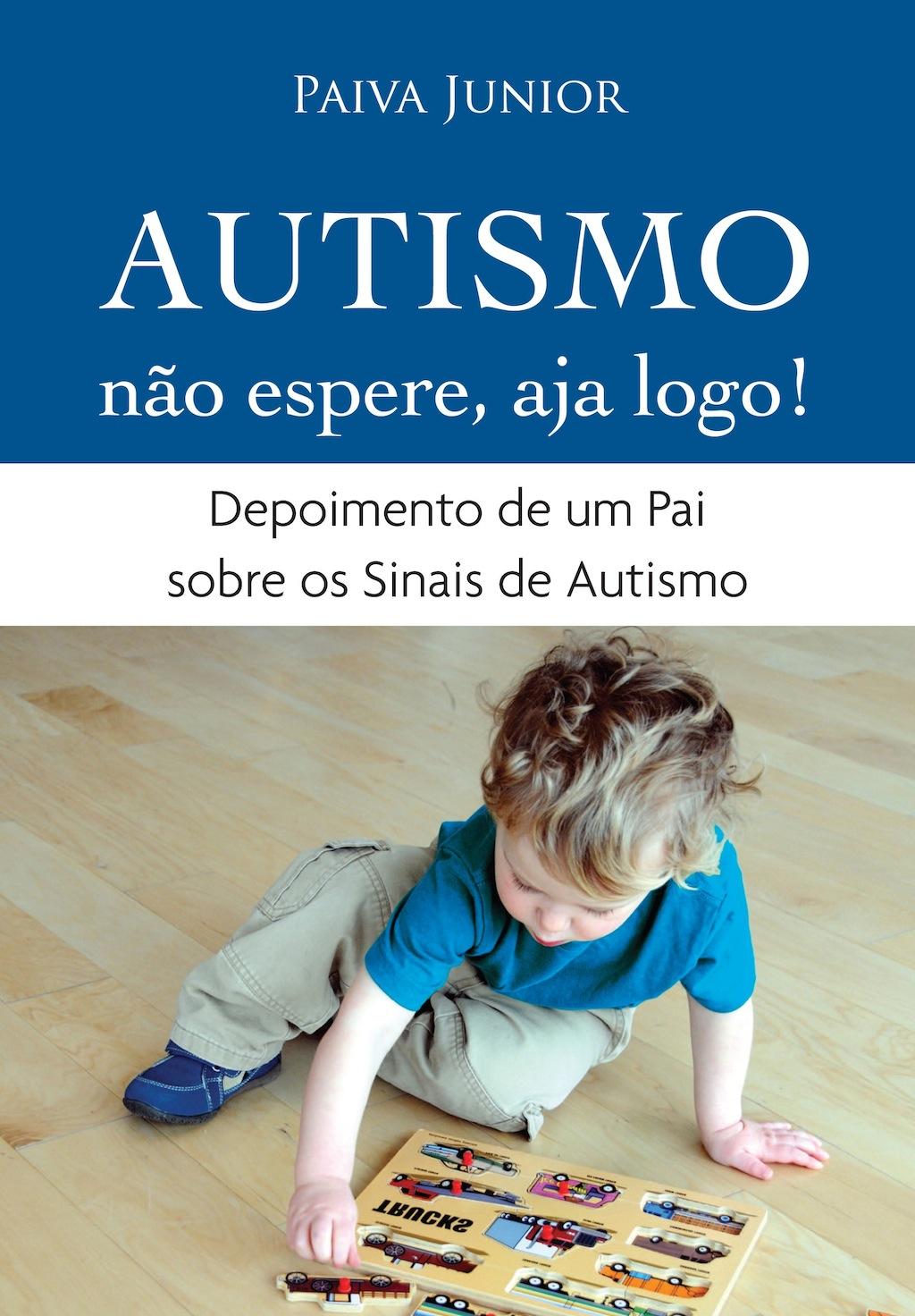 Autismo — Não espere, aja logo!